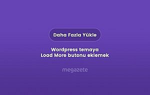 Wordpress temaya Load More butonu eklemek (Eklentisiz)