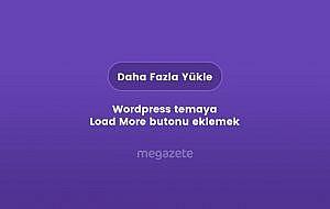 Wordpress temaya Load More butonu eklemek (Eklentisiz)