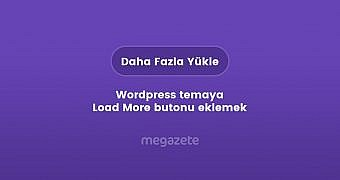 Wordpress temaya Load More butonu eklemek
