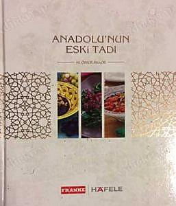 Anadolu'nun Eski Tadı - Ömür Akkor