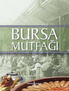 Bursa Mutfağı - Ömür Akkor