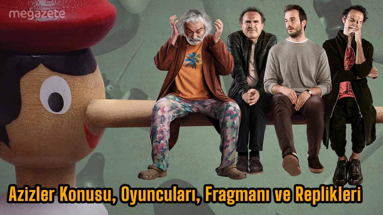 Photo of Azizler Konusu, Oyuncuları, Fragmanı ve Replikleri 2021