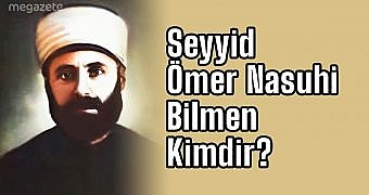 Seyyid Ömer Nasuhi Bilmen Kimdir?