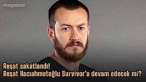 Reşat sakatlandı! Reşat Hacıahmetoğlu Survivor'a devam edecek mi? 2021