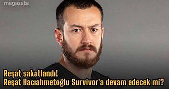 Reşat sakatlandı! Reşat Hacıahmetoğlu Survivor'a devam edecek mi?