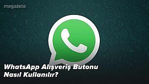 WhatsApp Alışveriş Butonu Nasıl Kullanılır? 2021