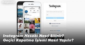 Instagram Hesabı Nasıl Silinir? Geçici Kapatma İşlemi Nasıl Yapılır?