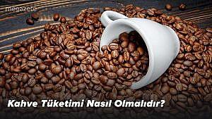 Kahve Tüketimi Nasıl Olmalıdır?