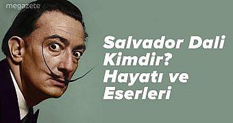 Salvador Dali Kimdir? Hayatı ve Eserleri